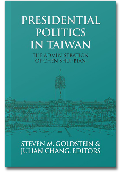 Presidential Politics in Taiwan: The Administration of Chen Shui-bian
